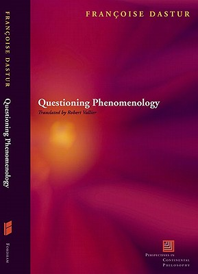 Questioning Phenomenology By Dastur, Francoise