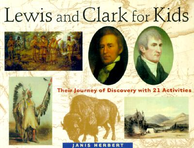 Lewis and Clark for Kids By Herbert, Janis